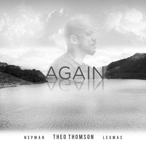 Theo Thomson-Again & Again (ft Nepman & Leumas)