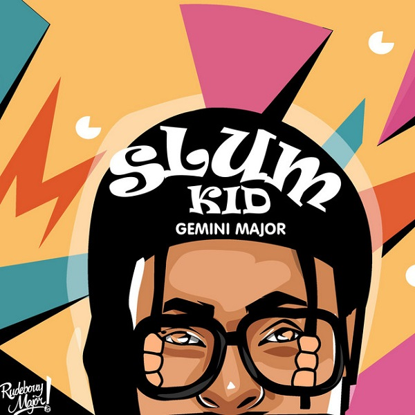 Gemini Major ft. K.O-Slum Kid