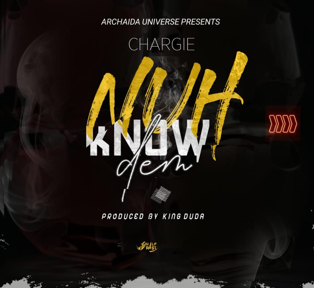Ka Sir Blanca (Chargie)-Nuh Know Dem  (Prod. King Duda)
